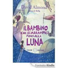 """#chicchidi LUNA   """"Il bambino che si arrampicò fino alla luna"""" di David Almond - SALANI. """"A volte penso che la luna non sia la luna ma un buco nel cielo..."""" così racconta Paul, un bambino che vive in un seminterrato da cui il cielo sembra così lontano ed il mondo così pesante..."""