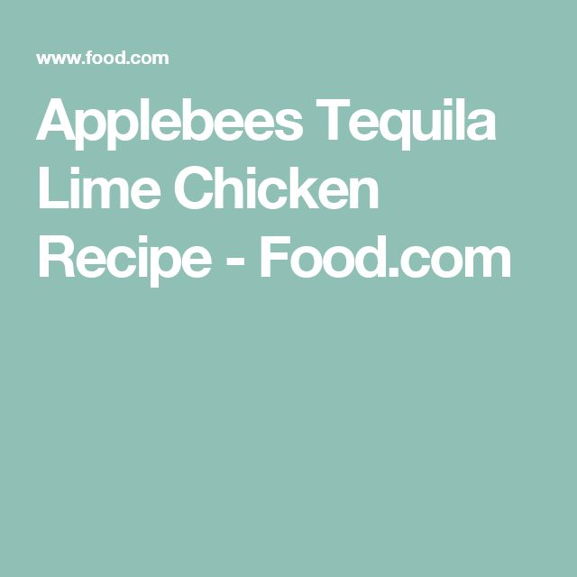 Applebees Tequila Lime Chicken Recipe - Food.com