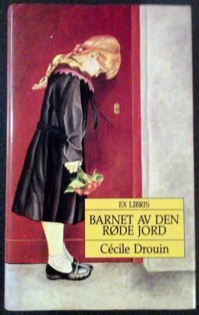 Drouin, Cécile: BARNET AV DEN RØDE JORD - brukt bok
