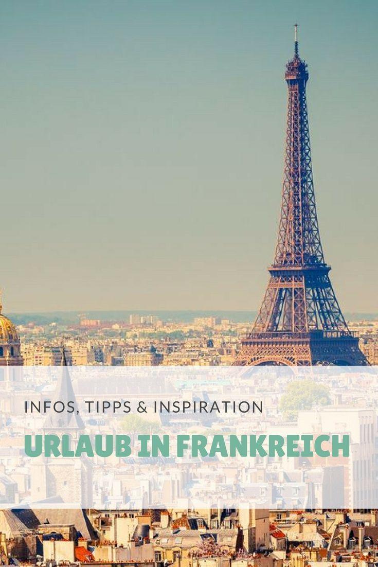 Bei Uns Bekommt Ihr Tipps Und Tricks Rund Um Das Thema Urlaub In Frankreich Jetzt Reinschauen Frankreich Urlaub Frankreich Urlaub