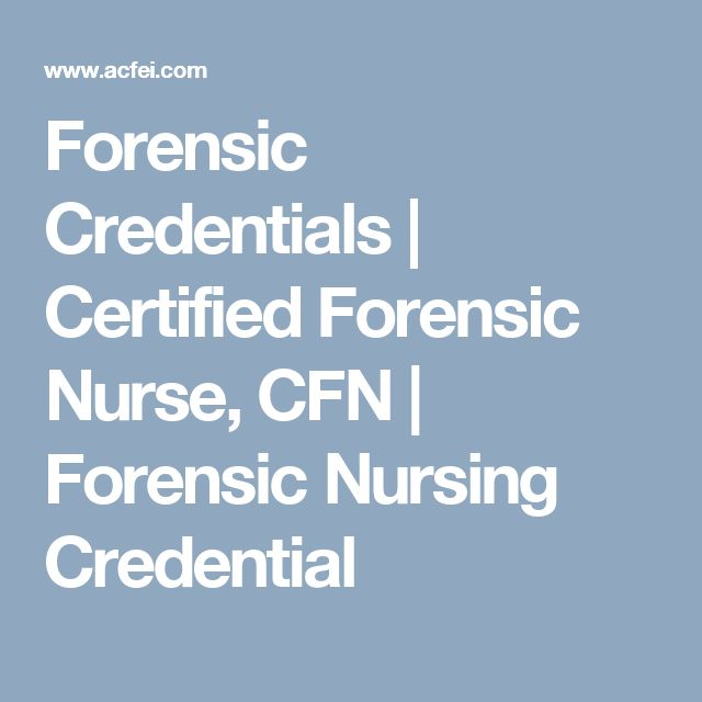 Forensic Credentials | Certified Forensic Nurse, CFN | Forensic Nursing Credential