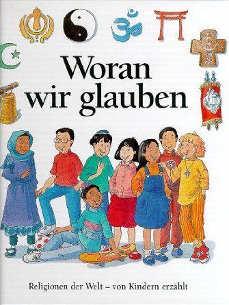 Woran wir glauben. Religionen der Welt, von Kindern erzählt: Amazon.de: Alan Brown, Andrew Langley: Bücher