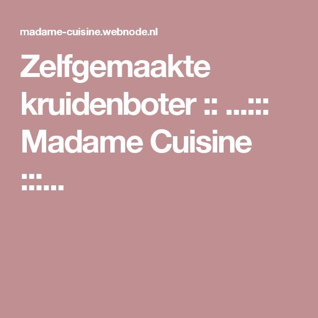 Zelfgemaakte kruidenboter :: ...::: Madame Cuisine :::...