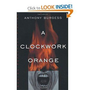 "Anthony Burgess' ""A Clockwork Orange."""