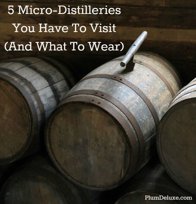 5 Micro-Distilleries You Have to Visit (And What to Wear) << Great overview of the independent distillery movement