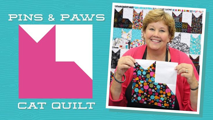 """Make an Easy Pins & Paws Quilt with Jenny! YouTube-10:03 min Jenny demonstrates how to make a quick and easy cat quilt using 10"""" squares of precut fabric (layer cakes). We used Sew! Sew! 10"""" Squares by Maria Kalinowski for Kanvas Studios. Learn how to snowball (or dog ear) corners to make the cat ears and tail."""