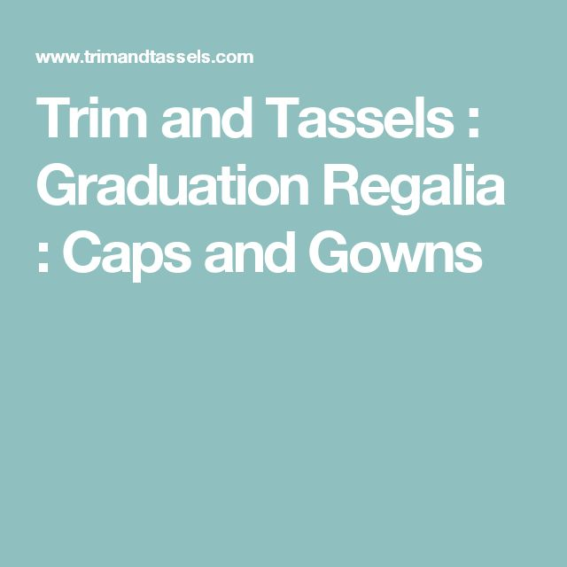 Trim and Tassels : Graduation Regalia : Caps and Gowns