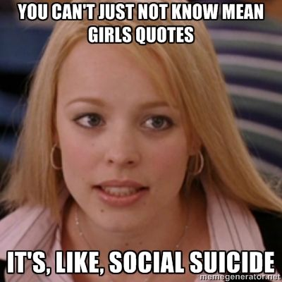 mean girls quotes | ... mean girls quotes it's, like, social suicide - mean girls | Meme