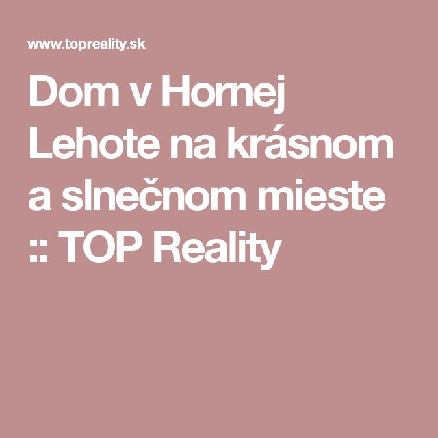 Dom v Hornej Lehote na krásnom a slnečnom mieste :: TOP Reality