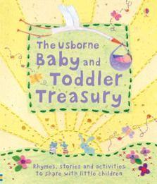 Baby and toddler treasury - editura Usborne; Varsta; 1+; O carte complexa cu numere, forme, culori, viata la ferma, cu idei de joc impreuna si binecunoscute poezioare, cu cantece educative superbe, cu cateva iubite povesti. O comoara ce contine la final si cateva pagini dedicate familiei si pozelor copilasului. Ilustratiile sunt suave, placute, calde, cum trebuie sa fie pentru un pui mic de om.