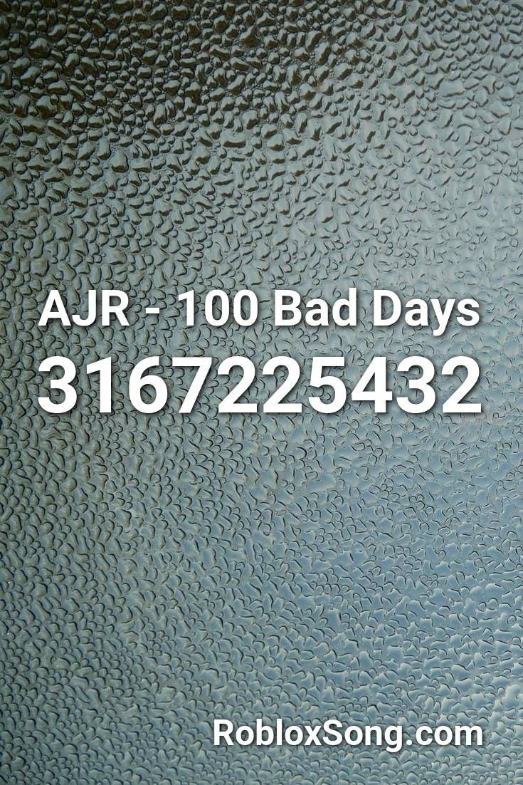 Ajr 100 Bad Days Roblox Id Roblox Music Codes In 2020 Roblox