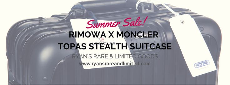 Be sure to avail our SUMMER SALE! Limited Edition RIMOWA x Moncler Topas Stealth Suitcase! www.ryansrareandlimited.com