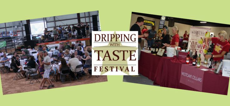 Dont' Miss This Weekend: 7th Annual Dripping with Taste Festival #TexasToDo #wineoclock #drippingTX