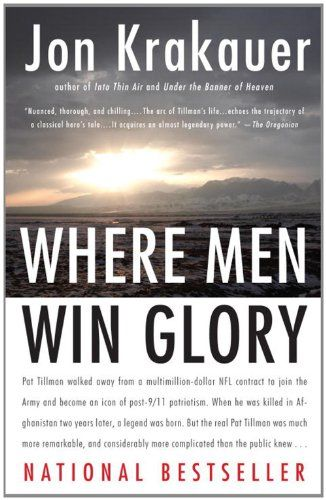 """Where Men Win Glory: The Odyssey of Pat Tillman. I honestly could not put this book down. It made me so incredibly sad... but I would absolutely recommend it. Although I prefer Marie Tillmans book (The Letter). Krakauer sometimes overdid the """"hero"""" thing. Which is the exact opposite of what Pat wanted people to know about him.  (and yes, this is Lynnzie. I didn't just repin this description)"""