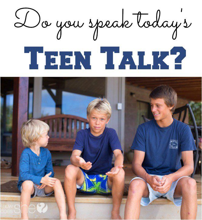 Parenting tips and tricks. Do you speak today's teen talk? In a teen world, you gotta speak their language. Try a few of these out and let us know how it goes.