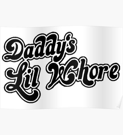 daddys lil whore