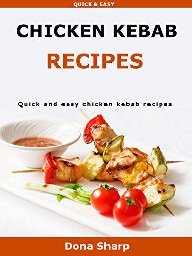 Chicken Kebab Recipes: Quick and easy chicken kebab recipes by Dona Sharp http://www.amazon.co.uk/dp/B01B219060/ref=cm_sw_r_pi_dp_7QWPwb06N5NNR