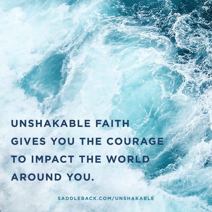 Unshakable faith gives you the courage to impact the world around you. #UnshakableLife