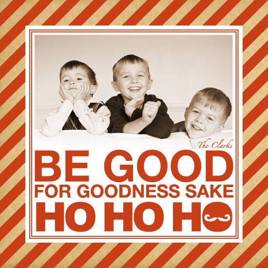 "holidaycard ""Be Good For Goodness Sake"""