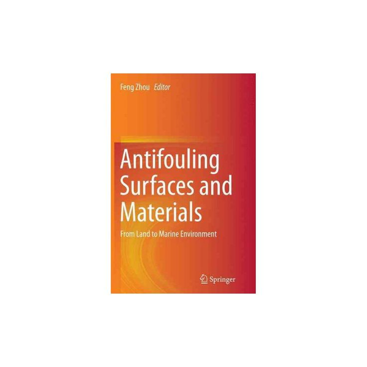 Antifouling Surfaces and Materials : From Land to Marine Environment (Reprint) (Paperback)