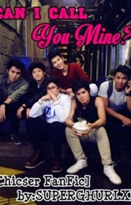 Can I call You Mine? [the Chicser story] - JoannaMaeee