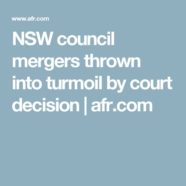 NSW council mergers thrown into turmoil by court decision | afr.com