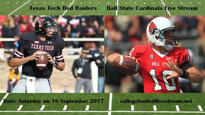 Texas Tech Red Raiders vs Ball State Cardinals Live Stream Teams: Raiders vs Cardinals Time: 3:00 PM ET Week-3 Date: Saturday on 16 September 2017 Location: Schumann Stadium, Muncie, IN TV: ESPN NETWORK Texas Tech Red Raiders vs Ball State Cardinals Live Stream Watch College Football Live...