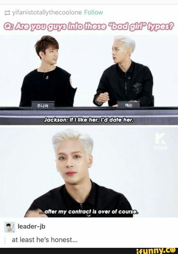 "Jackson is so dedicated to his contract and his company <<< while I'm sure that's true too, he's referring to the ""no dating clause"" in his contract XD"