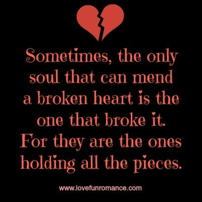 The only soul that can mend a broken heart is - Love, Fun and Romance