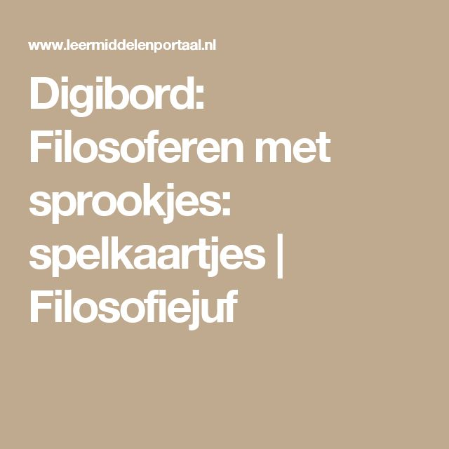 Digibord: Filosoferen met sprookjes: spelkaartjes | Filosofiejuf
