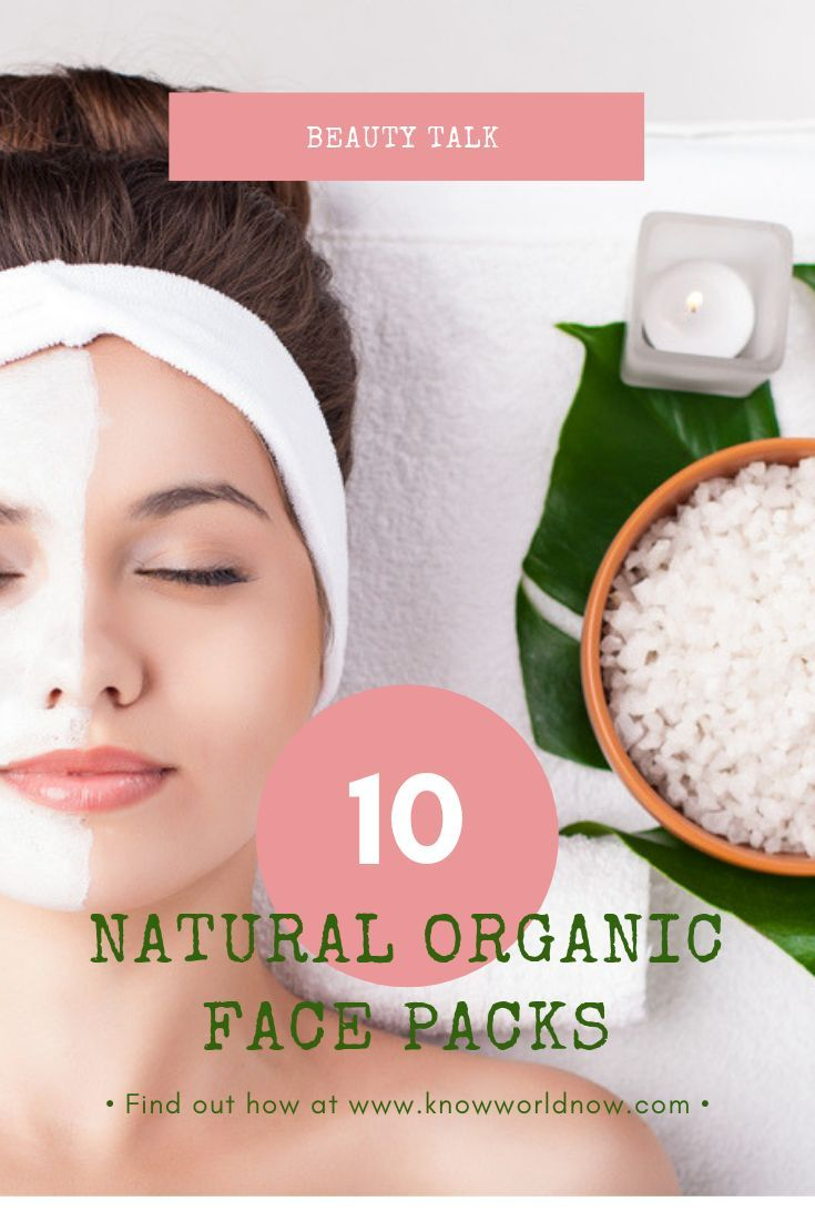 Top 10 Natural Organic Face Packs Know World Now Organic Face Products Natural Face Pack Top 10 Beauty Tips