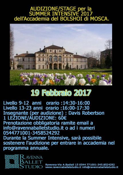 19/02/2017 AUDIZIONE/STAGE SUMMER INTENSIVE 2017 ACCADEMIA BOLSHOI di MOSCA. LUOGO: VIA A. BADIALI 15 REGIONE: Emilia Romagna PROVINCIA: Ravenna CITTA': RAVENNA  _________________ VIDEO  -  LINK http://www.weekendinpalcoscenico.it/portale-danza/doc.asp?pr1_cod=5570#.WF1V1hvhCUk