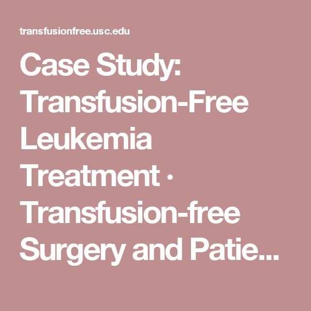 Case Study: Transfusion-Free Leukemia Treatment · Transfusion-free Surgery and Patient Blood Management Program