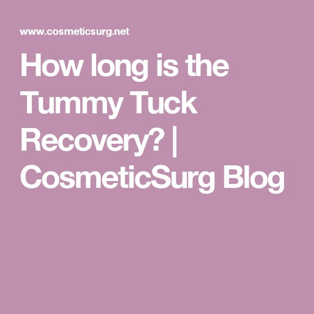 How long is the Tummy Tuck Recovery? | CosmeticSurg Blog