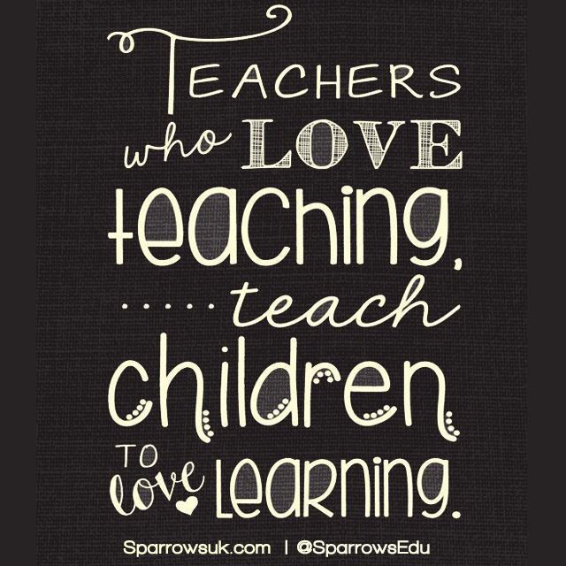 #Teachers who love #Teaching, #Teach #Children to live #Learning  www.sparrowseducation.co.uk
