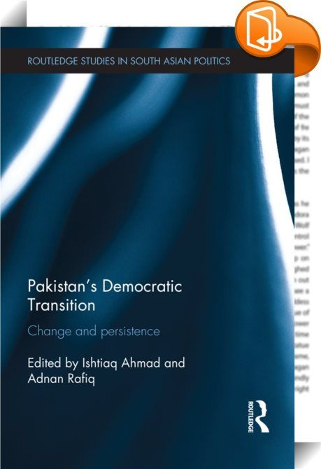 Pakistan's Democratic Transition    ::  <P>Politics in Pakistan has traditionally been understood in the context of civil-military relationship. In May 2013, for the first time in history, Pakistan saw an elected government complete a full term in office and transfer power through the ballot box to another civilian government.</P> <P>In view of such an important development, this book offers critical perspectives on Pakistan's current democratic transition and its implications for nati...