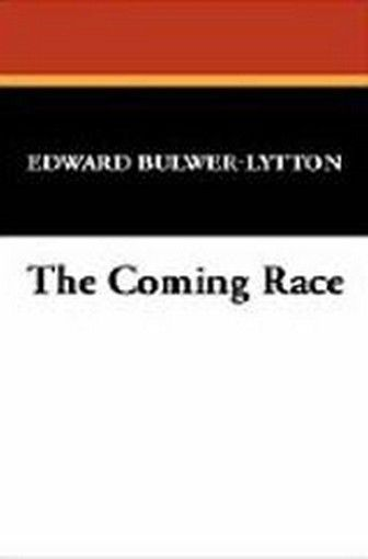 The Coming Race, by Edward Bulwer-Lytton (Paperback)