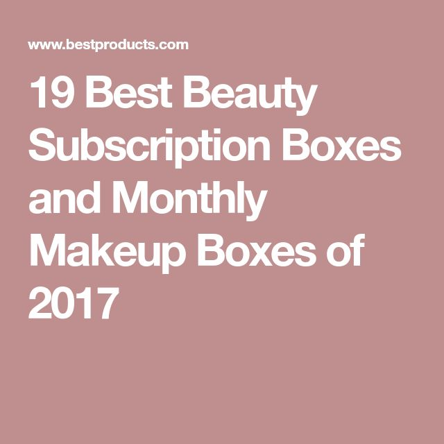 19 Best Beauty Subscription Boxes and Monthly Makeup Boxes of 2017