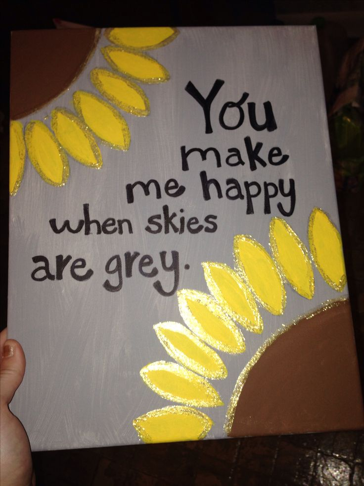 You make me happy when skies are gray-maybe with an actual gray sky and a cloud with a smiley face?