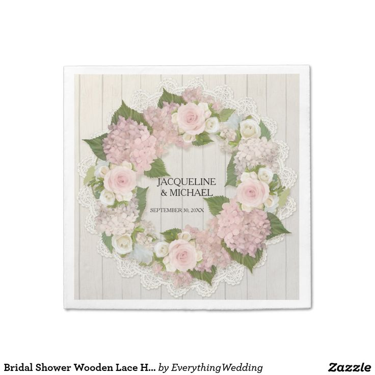 Bridal Shower Wooden Lace Hydrangea Roses Wreath Napkin These napkins are useful for a wide range of wedding and anniversary events: bridal shower, couple's shower, rehearsal dinner and wedding receptions. Personalized with the bride and groom's names and wedding date, this design is both modern and traditional - bold and romantic - elegant and fun! Perfect for the trending wedding theme of natural elements with botanical pink rose and hydrangea florals. The artwork is hand painted in…