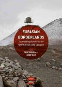 Eurasian borderlands : spatializing borders in the aftermath of state collapse / Tone Bringa, Hege Toje, editors