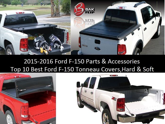 2015-2016 Ford F-150 Parts & Accessories|Top 10 Best Ford F-150 Tonneau Covers,Hard & Soft How could you feel when every time your in your truck your tools and other stuff... Read more »