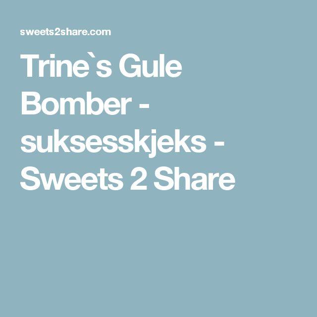 Trine`s Gule Bomber - suksesskjeks - Sweets 2 Share