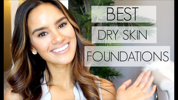 Favorite Foundations For Dry Skin