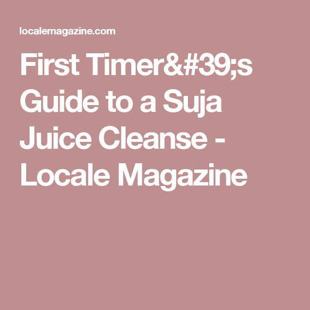 The 25 best suja juice cleanse ideas on pinterest suja cleanse first timers guide to a suja juice cleanse locale magazine malvernweather Gallery