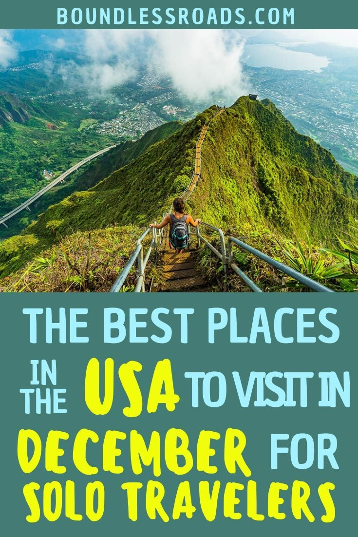The Best Places To Visit In The Usa In December For Solo Travelers Top Places To Travel Best Places To Vacation Cool Places To Visit