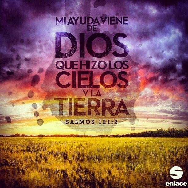 Mi socorro viene de Jehova que hizo los cielos y la tierra... Salmos 121:2 /Frases ♥ Cristianas ♥