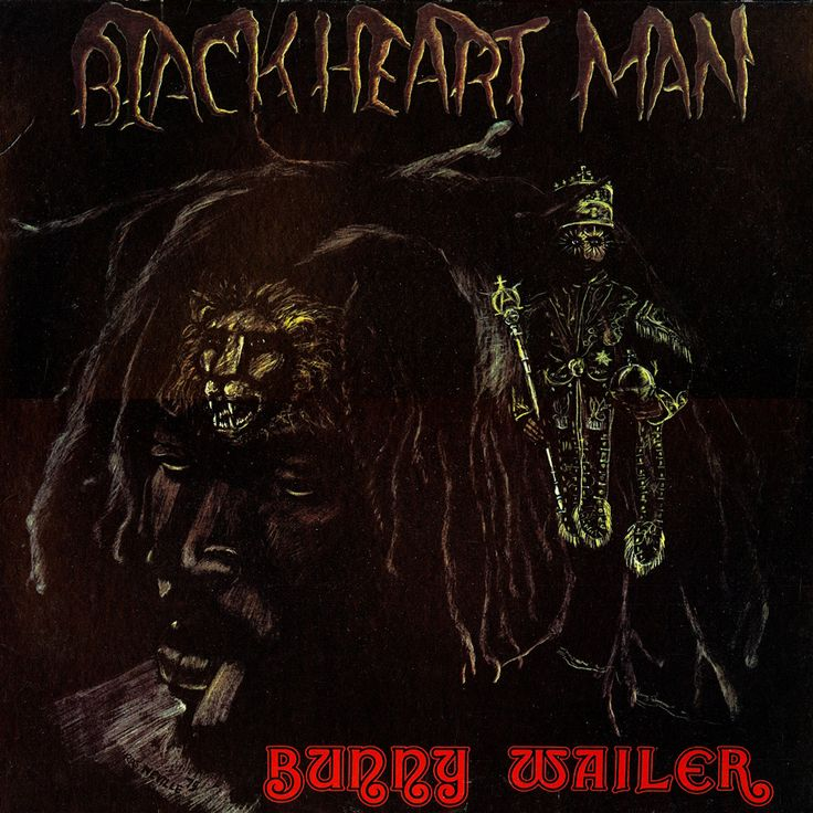 Bunny Wailer. Blackheart Man. http://www.youtube.com/watch?v=zjtYKPC58tg