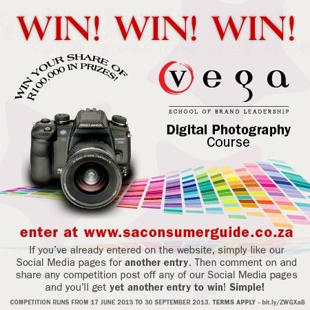 Win a Digital Photography course from VEGA School - to enter go to www.saconsumerguide.co.za and also like and share our Facebook page and competition posts.