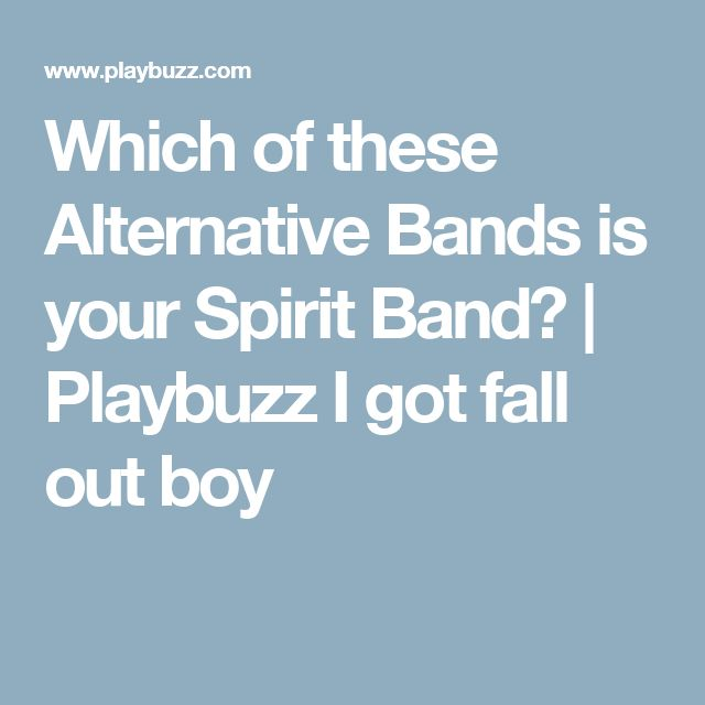 Which of these Alternative Bands is your Spirit Band? | Playbuzz I got fall out boy